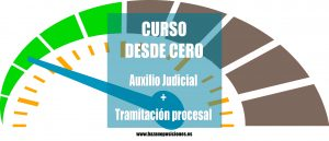 Curso desde cero auxilio judicial y tramitación procesal